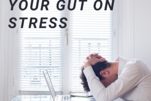 Stress and gut health, IBS